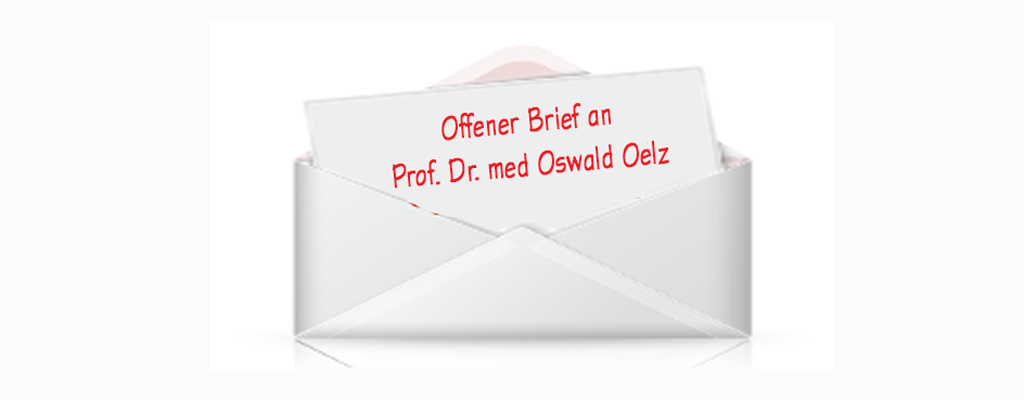 Offener Brief an Prof. Dr. med. Oswald Oelz